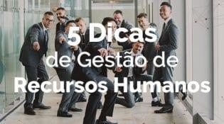 dicas de gestão de recursos humanos